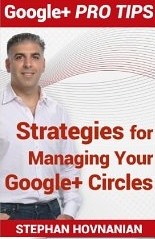 Strategies for Managing Your Google+ Circles by Stephan Hovnanian