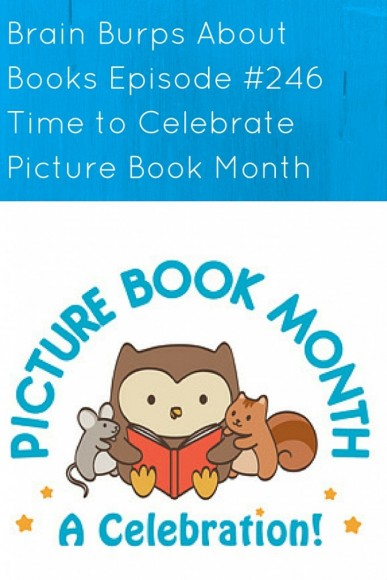 BBAB #246 - Time to Celebrate Picture Book Month
